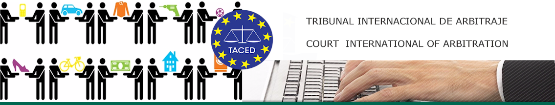 Tribunal Arbitral TACED / Court International of Arbitration